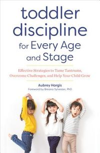 Toddler Discipline for Every Age and Stage