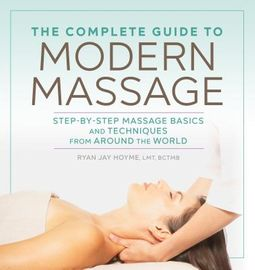 The Complete Guide to Modern Massage
