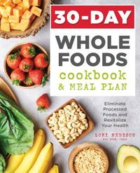 30-Day Whole Foods Cookbook & Meal Plan