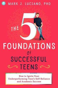 The 5 Foundations of Successful Teens