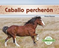 Caballo Percher?n/ Clydesdale Horses
