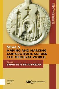 Seals - Making and Marking Connections Across the Medieval World