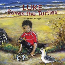 Luke Saves the Turtles Children?s Book