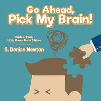Go Ahead, Pick My Brain!