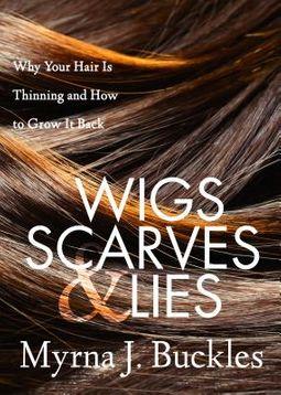 Wigs, Scarves & Lies