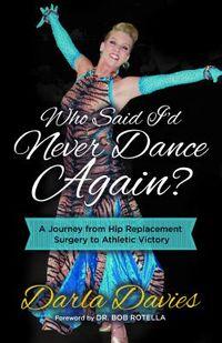 Who Said I'd Never Dance Again?