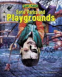 Eerie Parks and Playgrounds