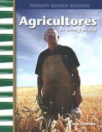 Agricultores De Antes Y De Hoy / Farmers Then And Now