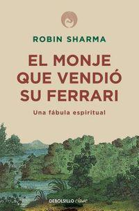 El monje que vendi? su Ferarri/ The Monk Who Sold His Ferrari