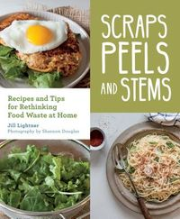 Scraps, Peels, and Stems