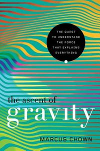 The Ascent of Gravity