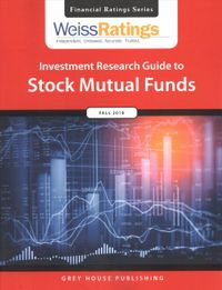 Weiss Ratings Investment Research Guide to Stock Mutual Funds, Fall 2018