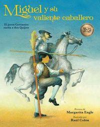 Miguel y su valiente caballero / Miguel's Brave Knight