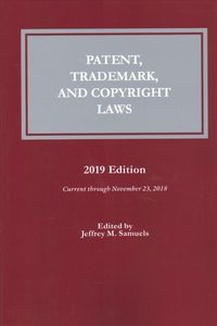 Patent, Trademark, and Copyright Laws 2019
