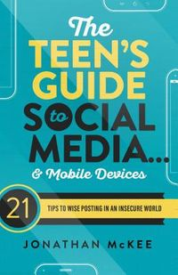 The Teen's Guide to Social Media... & Mobile Devices