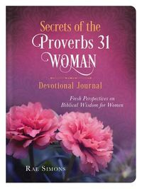Secrets of the Proverbs 31 Woman Devotional Journal