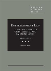 Entertainment Law, Cases and Materials on Established and Emerging Media