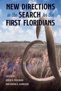 New Directions in the Search for the First Floridians