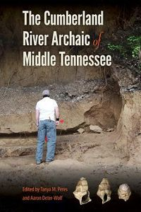 The Cumberland River Archaic of Middle Tennessee