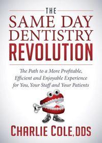 The Same Day Dentistry Revolution