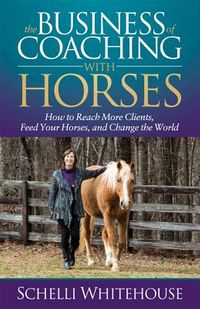 The Business of Coaching With Horses
