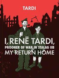 I, Rene Tardi, Prisoner of War at Stalag 11b