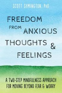 Freedom from Anxious Thoughts & Feelings