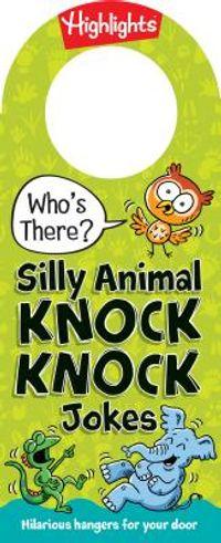 Silly Animal Knock Knock Jokes