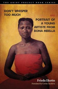 Don't Whisper Too Much and Portrait of a Young Artiste from Bona Mbella