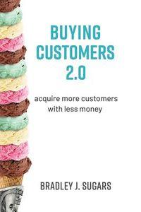 Buying Customers 2.0