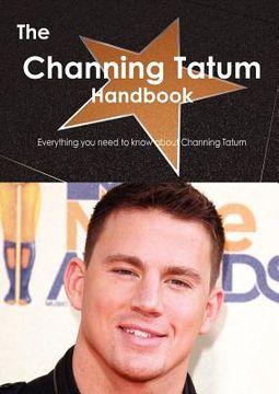 The Channing Tatum Handbook