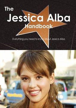The Jessica Alba Handbook