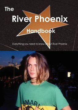 The River Phoenix Handbook