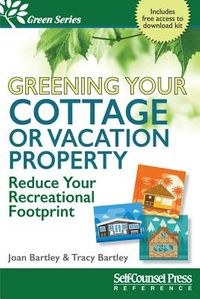 Greening Your Cottage or Vacation Property