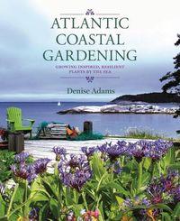 Atlantic Coastal Gardening