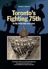 Toronto's Fighting 75th in the Great War 1915-1919
