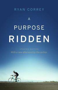 A Purpose Ridden