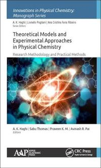 Theoretical Models and Experimental Approaches in Physical Chemistry