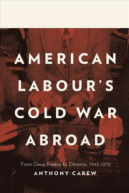 American Labour's Cold War Abroad