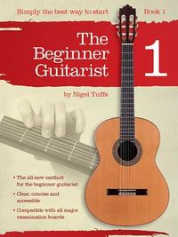 The Beginner Guitarist - Book 1