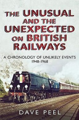 The Unusual and the Unexpected on British Railways
