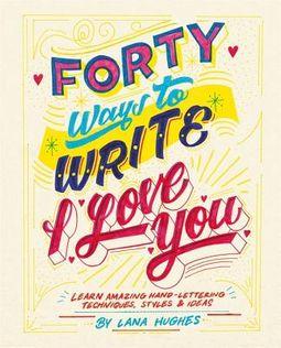40 Ways to Write I Love You