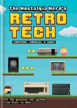 The Nostalgia Nerd's History of Tech