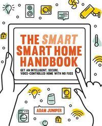 The Smart Smart Home Handbook