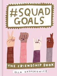 #Squad Goals