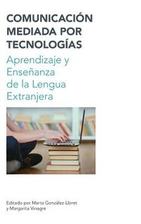 Comunicacion mediada por tecnologias / Technology-Mediated Communication