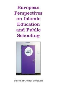 European Perspectives on Islamic Education and Public Schooling