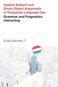 Implicit Subject and Direct Object Arguments in Hungarian Language Use