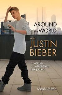 Around the World With Justin Bieber