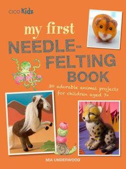 My First Needle-felting Book